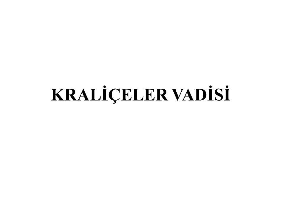 KRALİÇELER VADİSİ