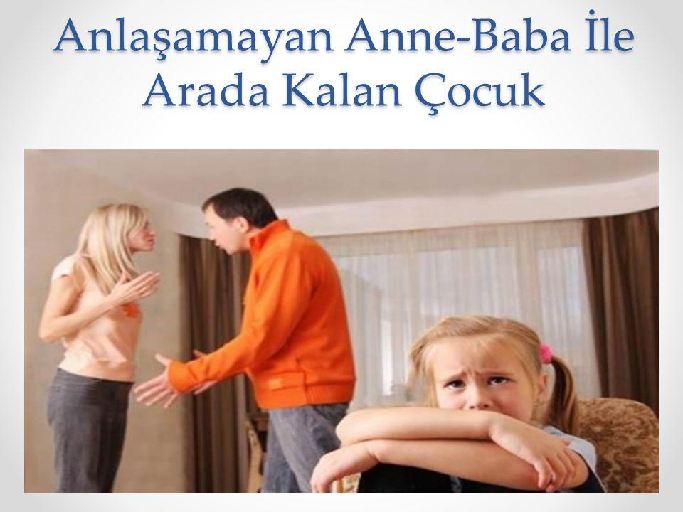 Anlaşamayan Anne-Baba İle Arada Kalan Çocuk