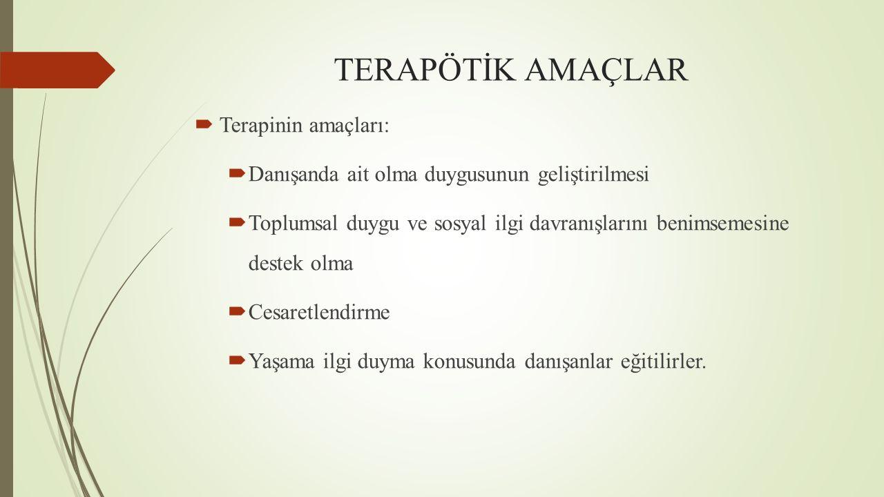 TERAPÖTİK AMAÇLAR Terapinin amaçları: