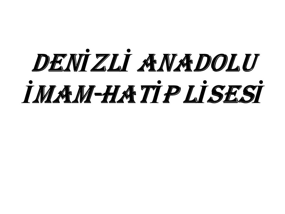 DENİZLİ ANADOLU İMAM-HATİP LİSESİ