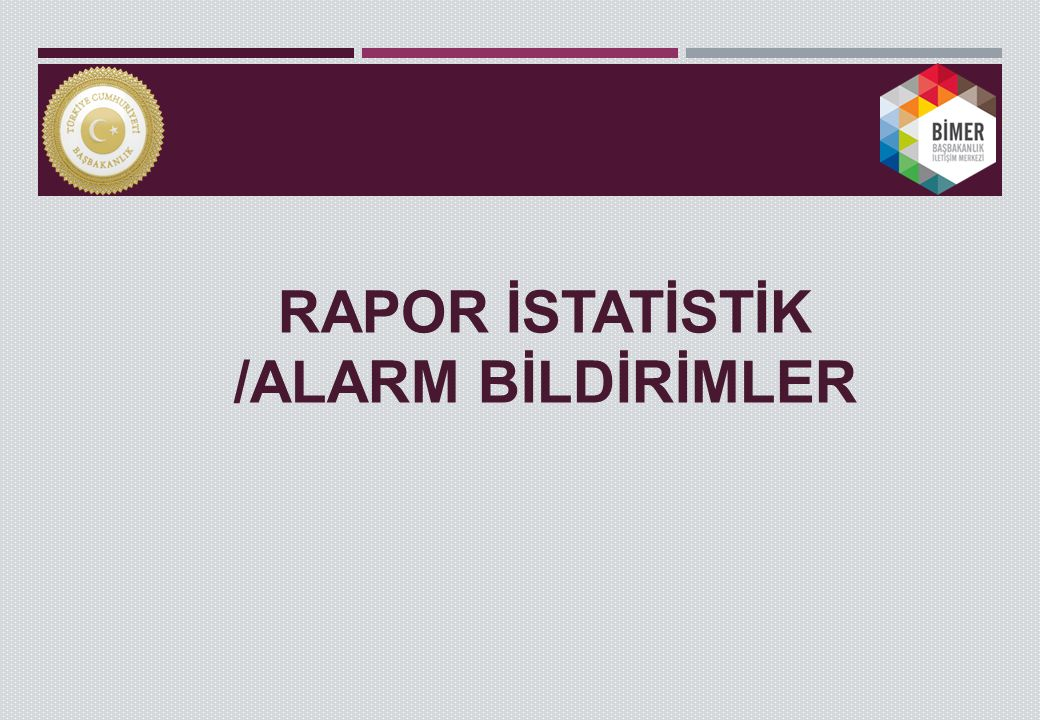 RAPOR İSTATİSTİK /ALARM BİLDİRİMLER