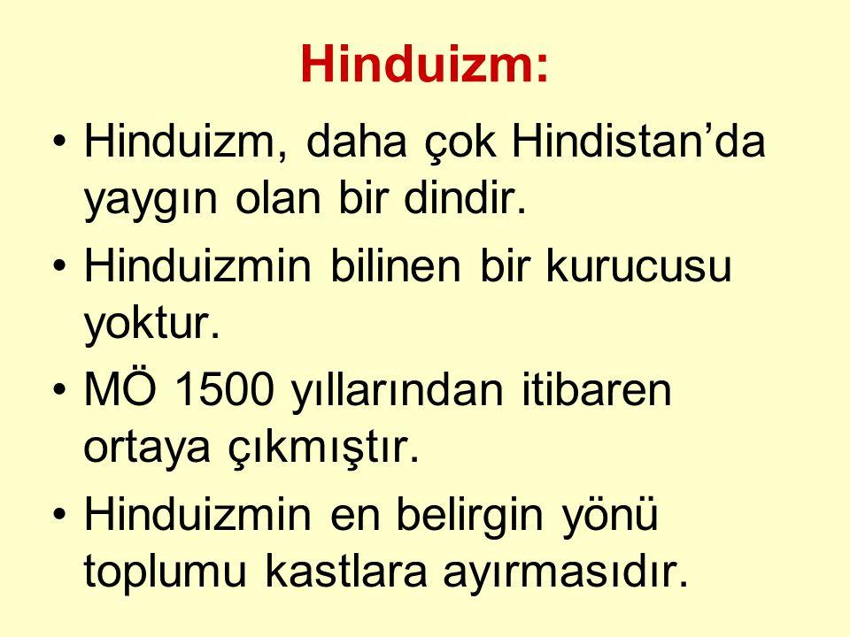 Hinduizm: Hinduizm, daha çok Hindistan'da yaygın olan bir dindir.