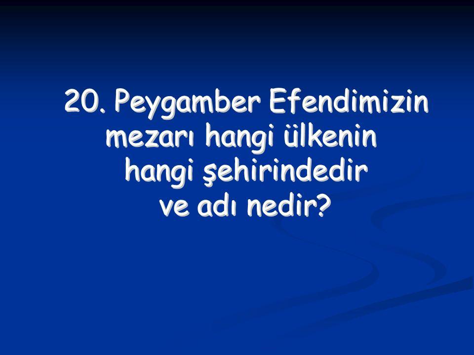 20. Peygamber Efendimizin