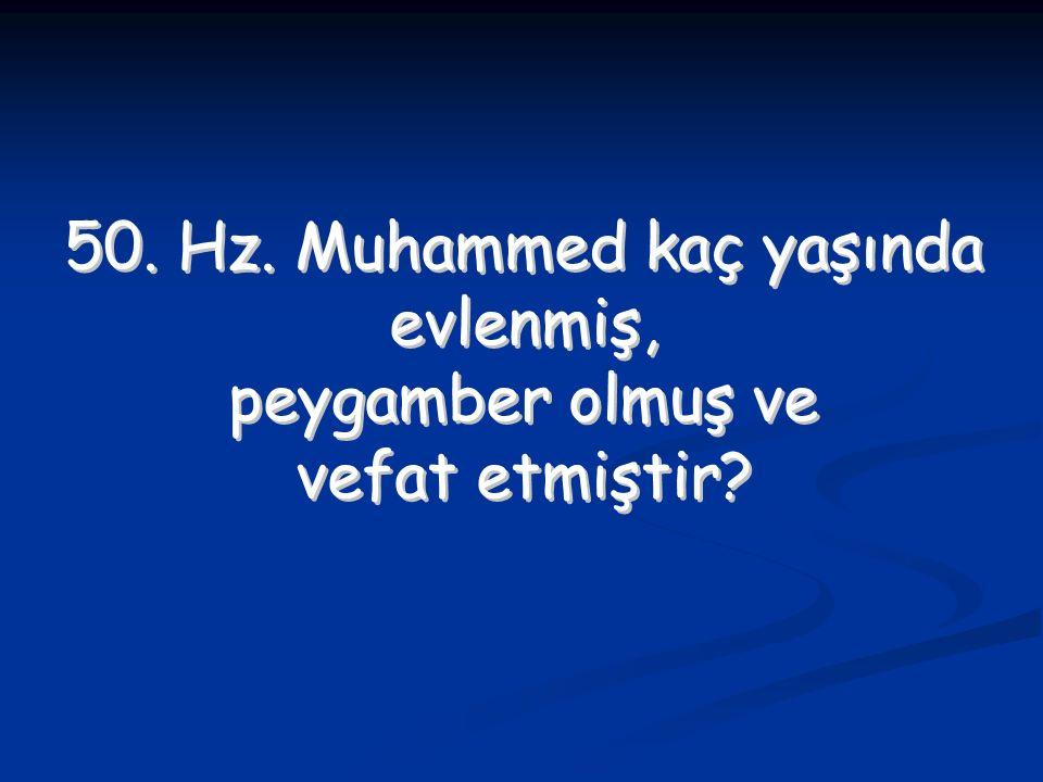 50. Hz. Muhammed kaç yaşında