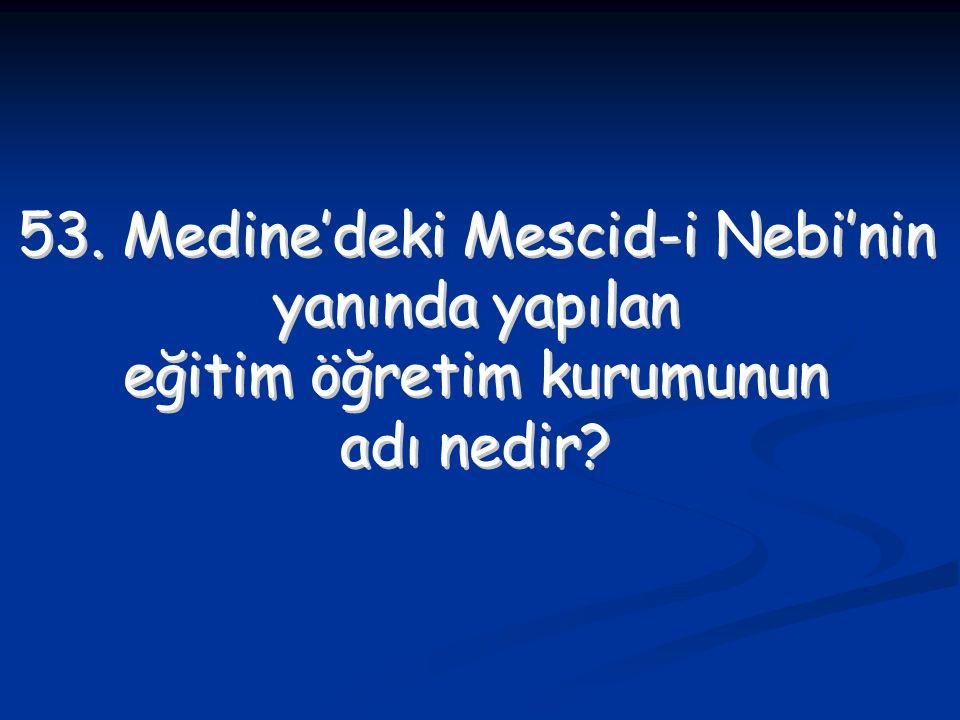 53. Medine'deki Mescid-i Nebi'nin yanında yapılan