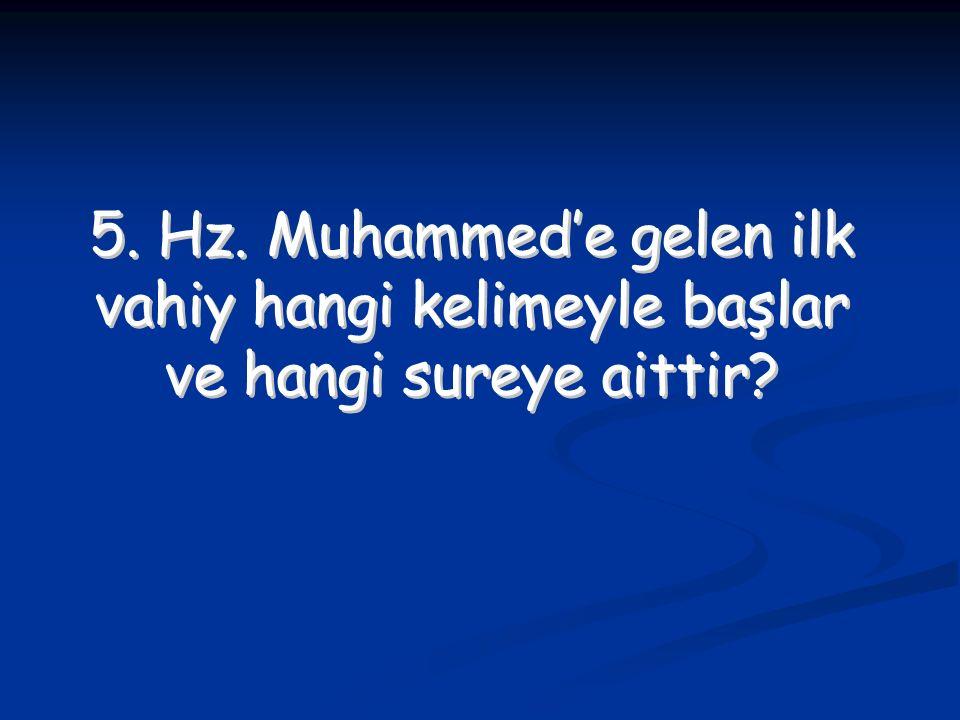 5. Hz. Muhammed'e gelen ilk vahiy hangi kelimeyle başlar