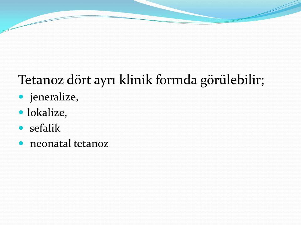 Tetanoz dört ayrı klinik formda görülebilir;