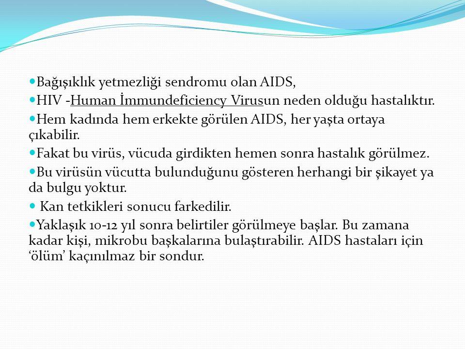 Bağışıklık yetmezliği sendromu olan AIDS,