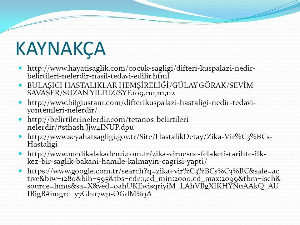 KAYNAKÇA http://www.hayatisaglik.com/cocuk-sagligi/difteri-kuspalazi-nedir-belirtileri-nelerdir-nasil-tedavi-edilir.html.