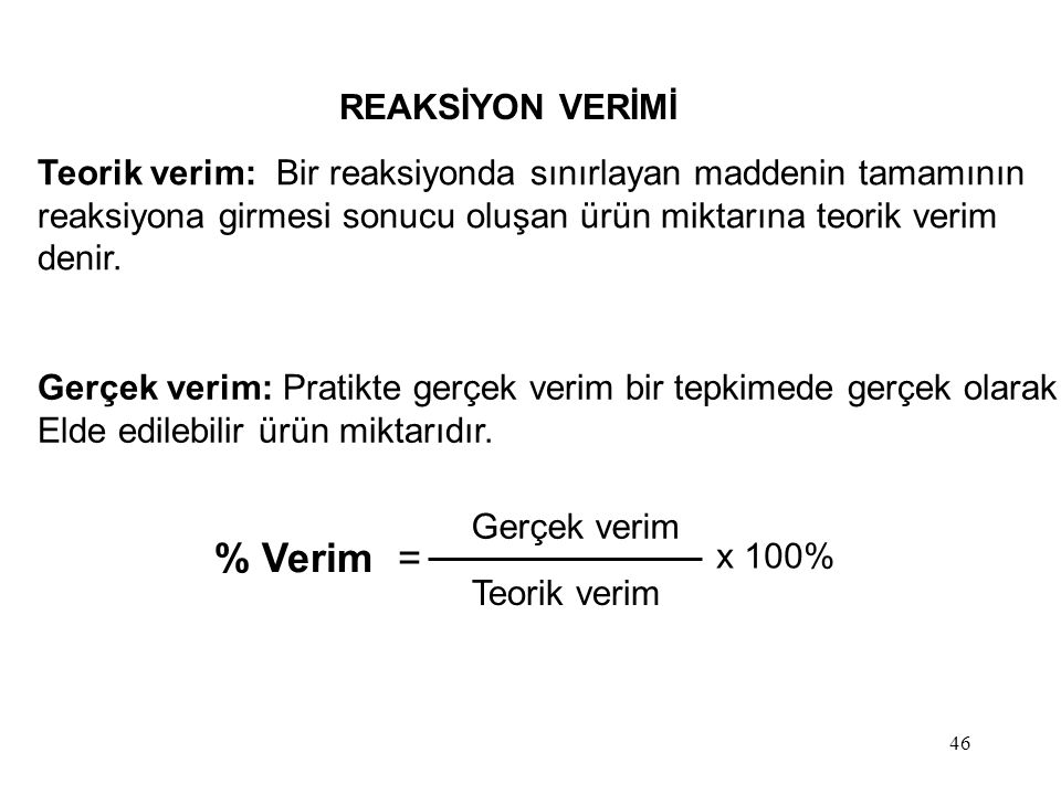 % Verim = REAKSİYON VERİMİ