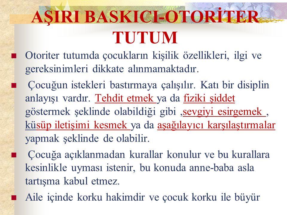 AŞIRI BASKICI-OTORİTER TUTUM