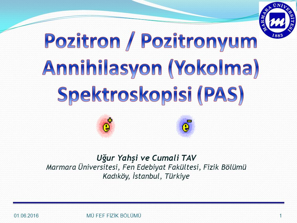 Pozitron / Pozitronyum Annihilasyon (Yokolma) Spektroskopisi (PAS)