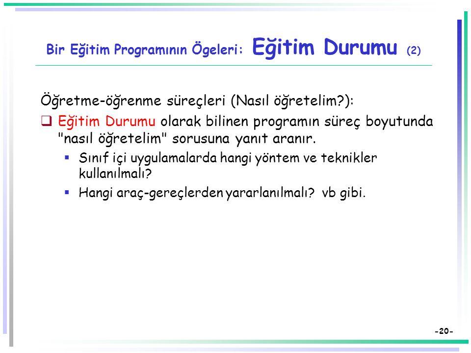 Bir Eğitim Programının Ögeleri: Eğitim Durumu (2)