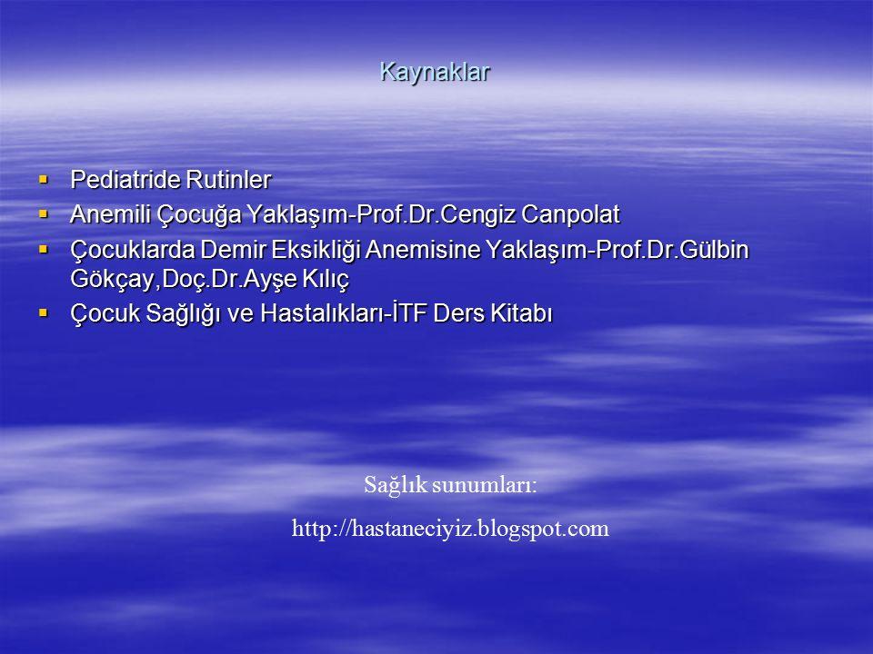 Kaynaklar Pediatride Rutinler. Anemili Çocuğa Yaklaşım-Prof.Dr.Cengiz Canpolat.