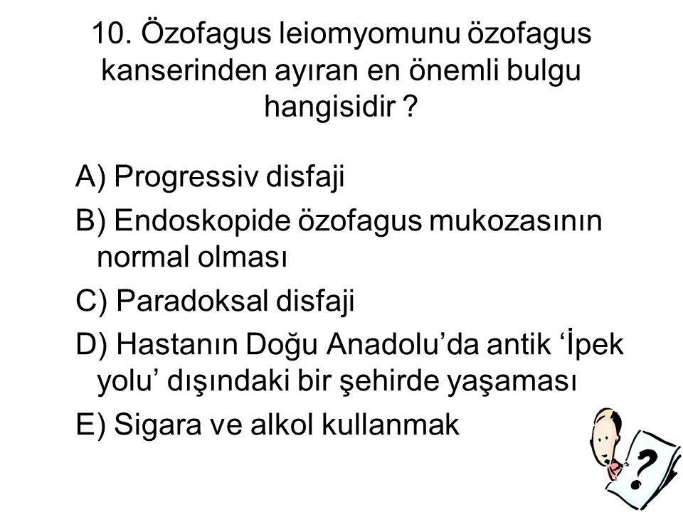 10. Özofagus leiomyomunu özofagus kanserinden ayıran en önemli bulgu hangisidir