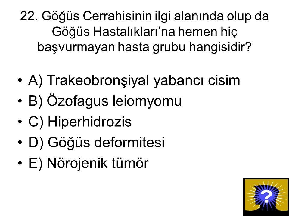 A) Trakeobronşiyal yabancı cisim B) Özofagus leiomyomu