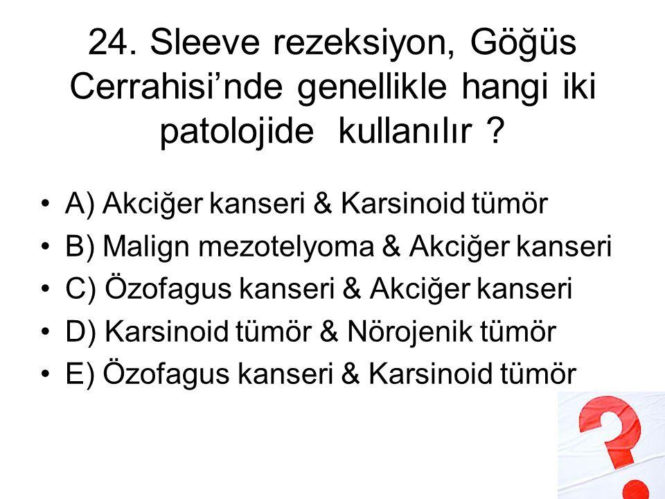 24. Sleeve rezeksiyon, Göğüs Cerrahisi'nde genellikle hangi iki patolojide kullanılır