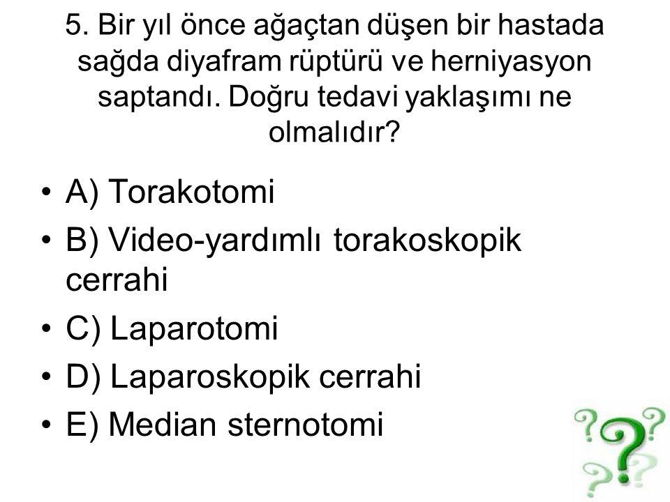 B) Video-yardımlı torakoskopik cerrahi C) Laparotomi