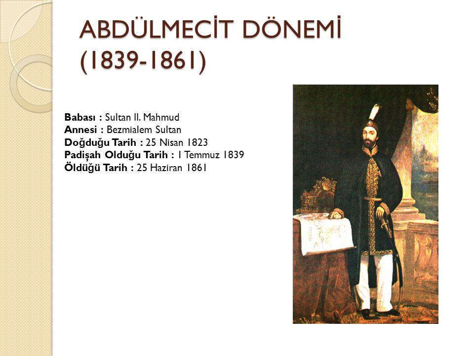 ABDÜLMECİT DÖNEMİ (1839-1861)