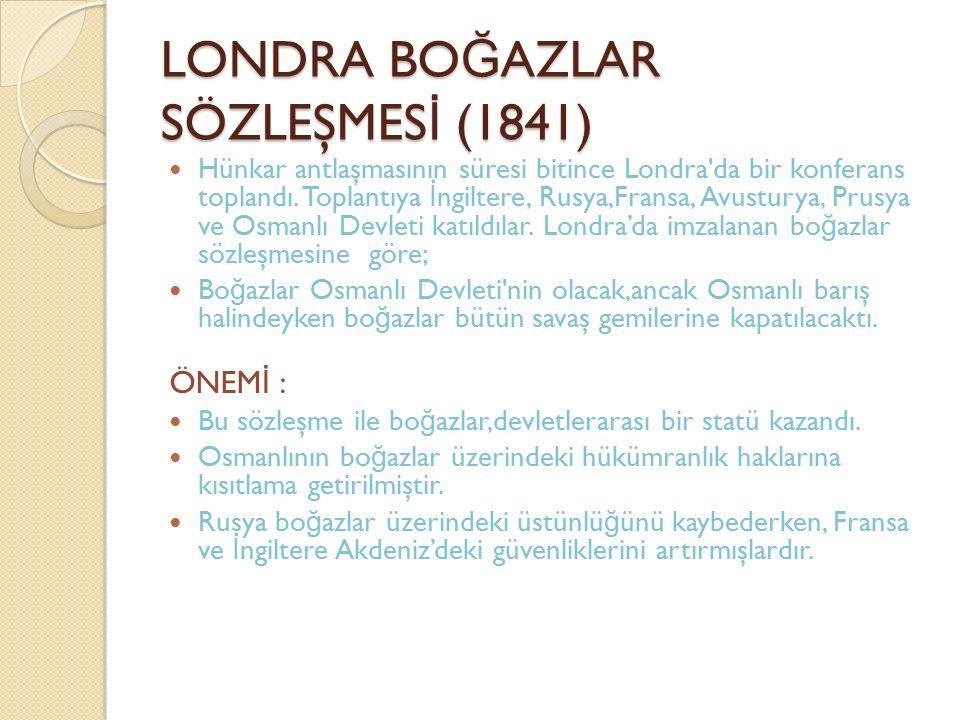 LONDRA BOĞAZLAR SÖZLEŞMESİ (1841)