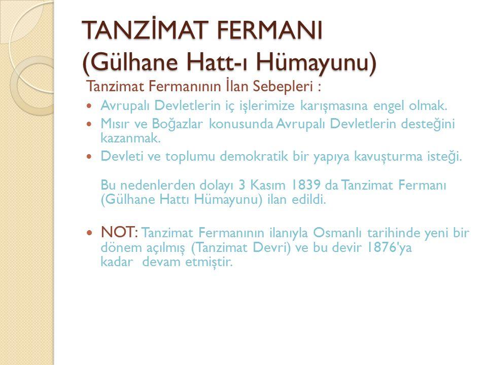 TANZİMAT FERMANI (Gülhane Hatt-ı Hümayunu)