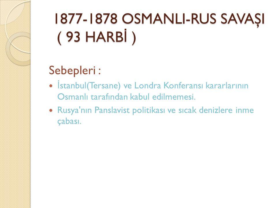 1877-1878 OSMANLI-RUS SAVAŞI ( 93 HARBİ )