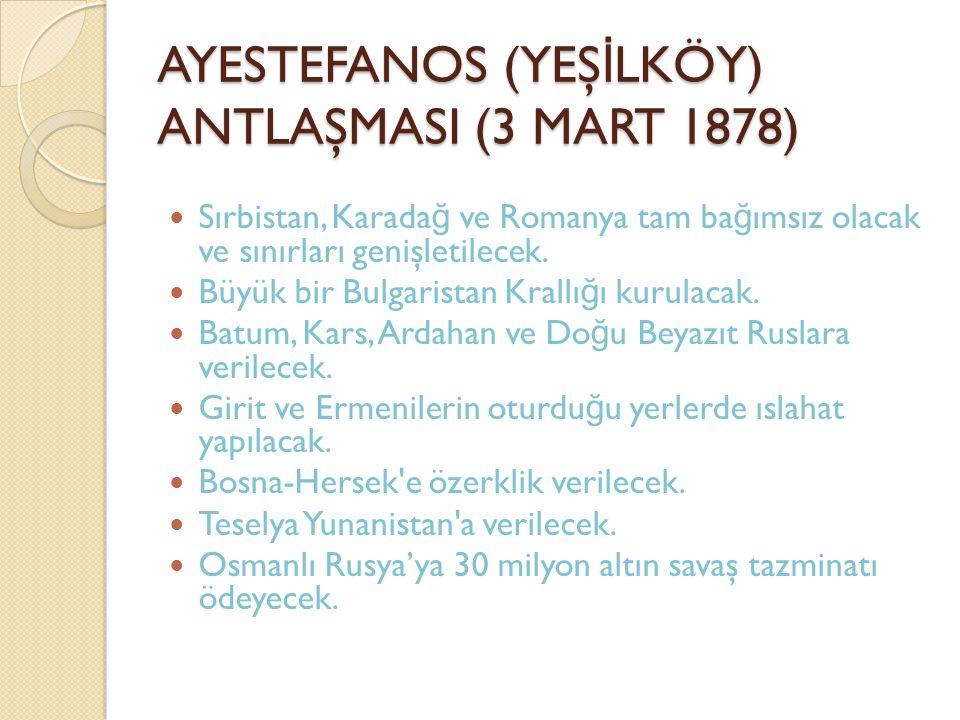 AYESTEFANOS (YEŞİLKÖY) ANTLAŞMASI (3 MART 1878)