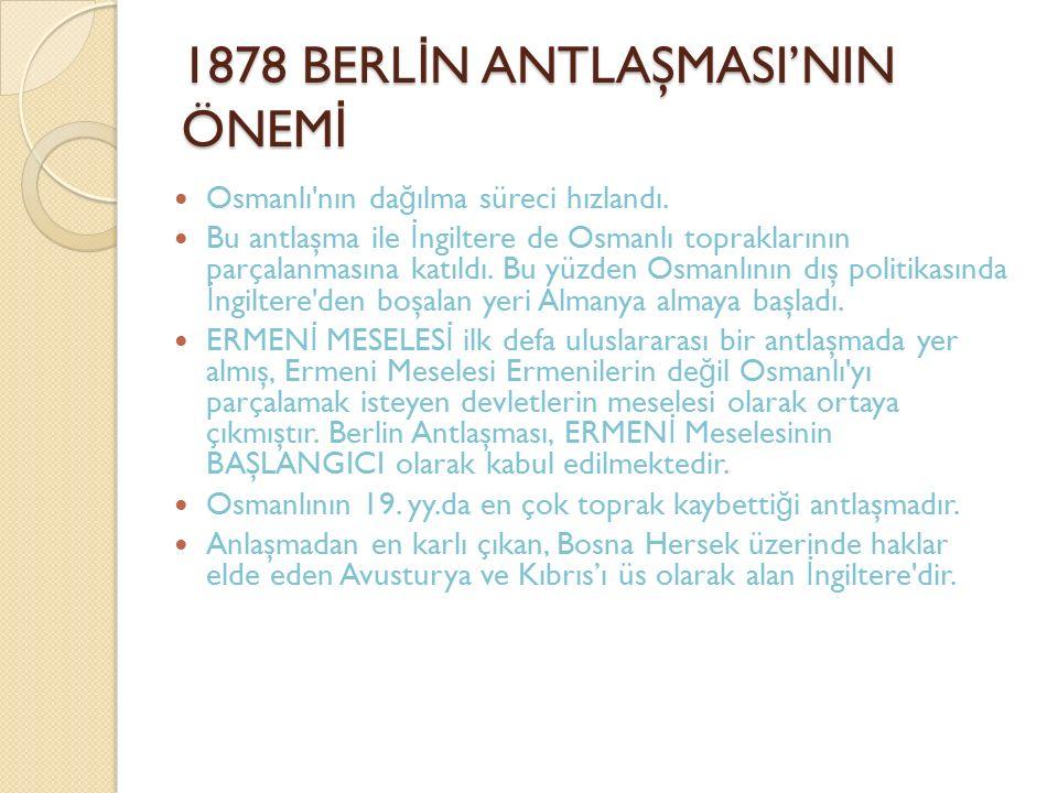 1878 BERLİN ANTLAŞMASI'NIN ÖNEMİ
