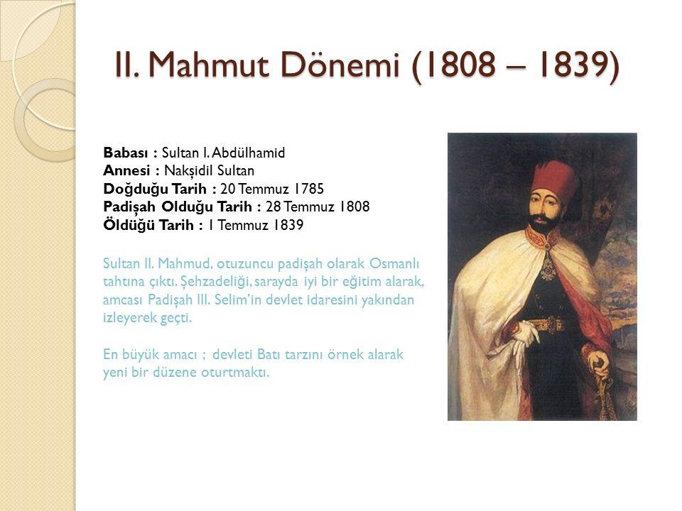 II. Mahmut Dönemi (1808 – 1839)