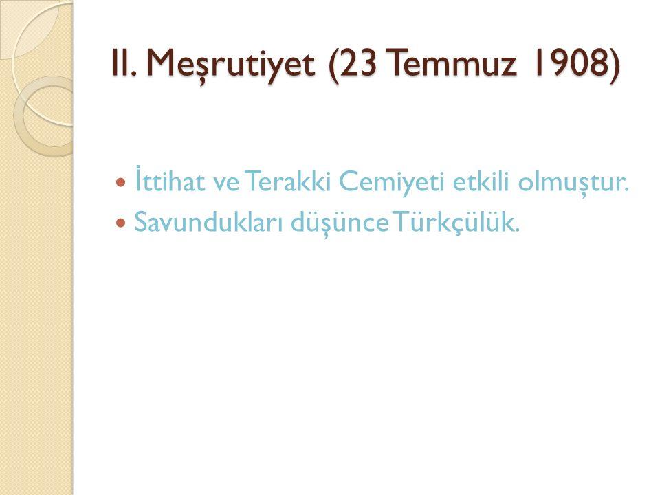 II. Meşrutiyet (23 Temmuz 1908)