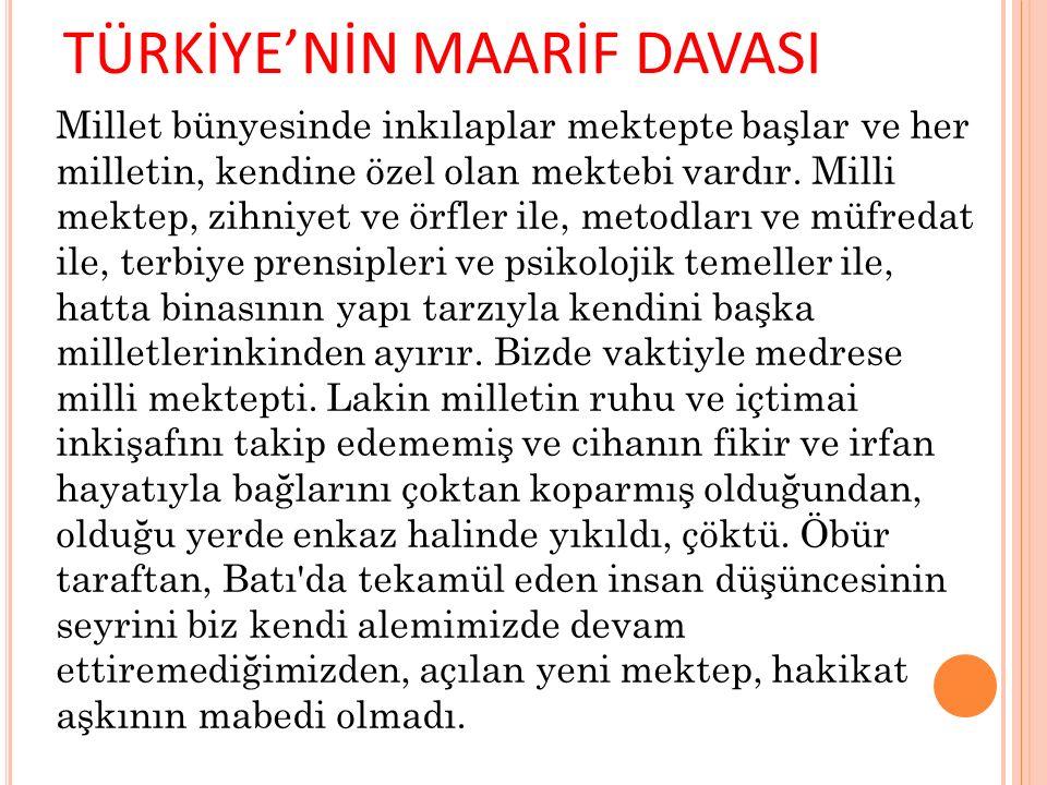 TÜRKİYE'NİN MAARİF DAVASI