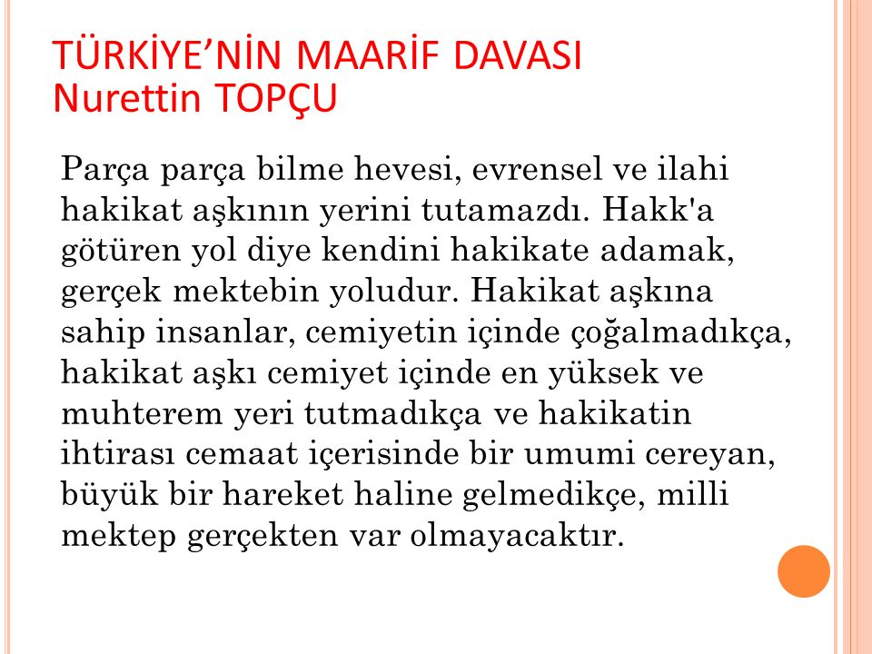 TÜRKİYE'NİN MAARİF DAVASI Nurettin TOPÇU
