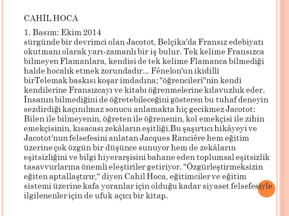 CAHİL HOCA 1. Basım: Ekim 2014.