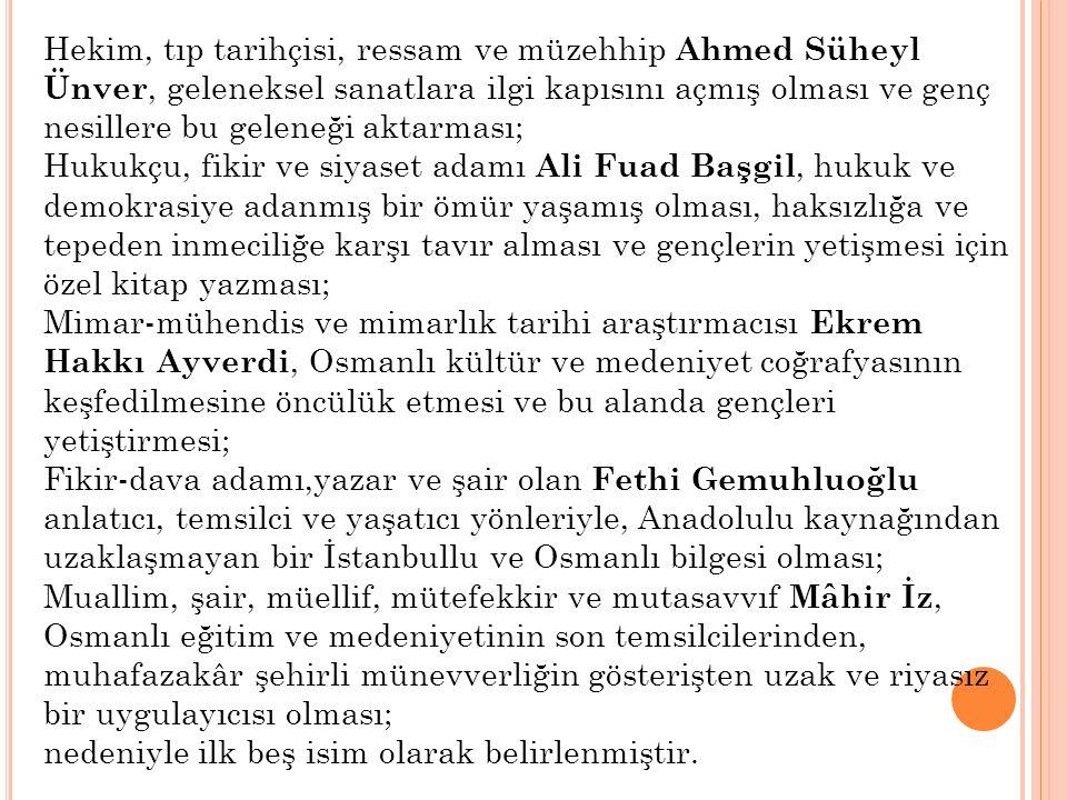 Hekim, tıp tarihçisi, ressam ve müzehhip Ahmed Süheyl Ünver, geleneksel sanatlara ilgi kapısını açmış olması ve genç nesillere bu geleneği aktarması;