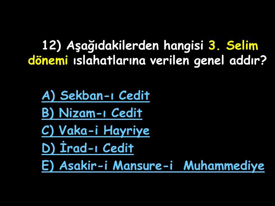 12) Aşağıdakilerden hangisi 3