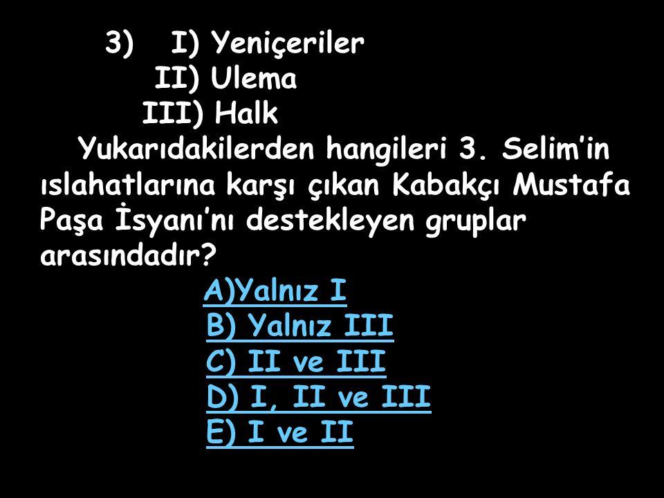 Yukarıdakilerden hangileri 3. Selim'in
