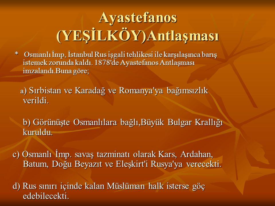 Ayastefanos (YEŞİLKÖY)Antlaşması