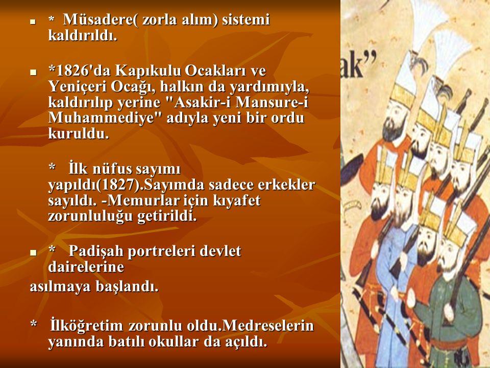 * Padişah portreleri devlet dairelerine asılmaya başlandı.