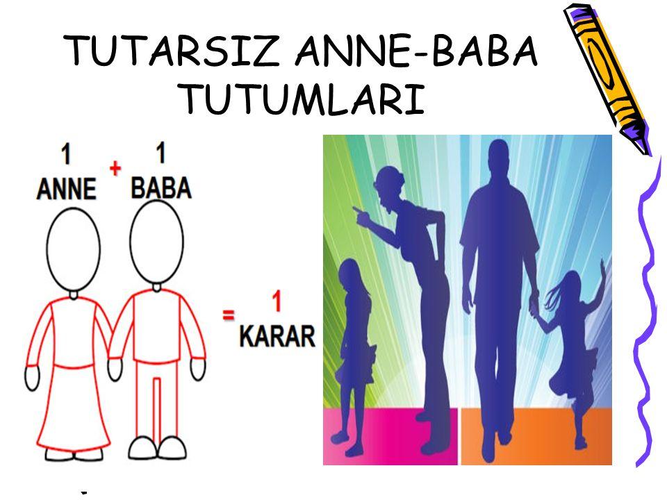TUTARSIZ ANNE-BABA TUTUMLARI