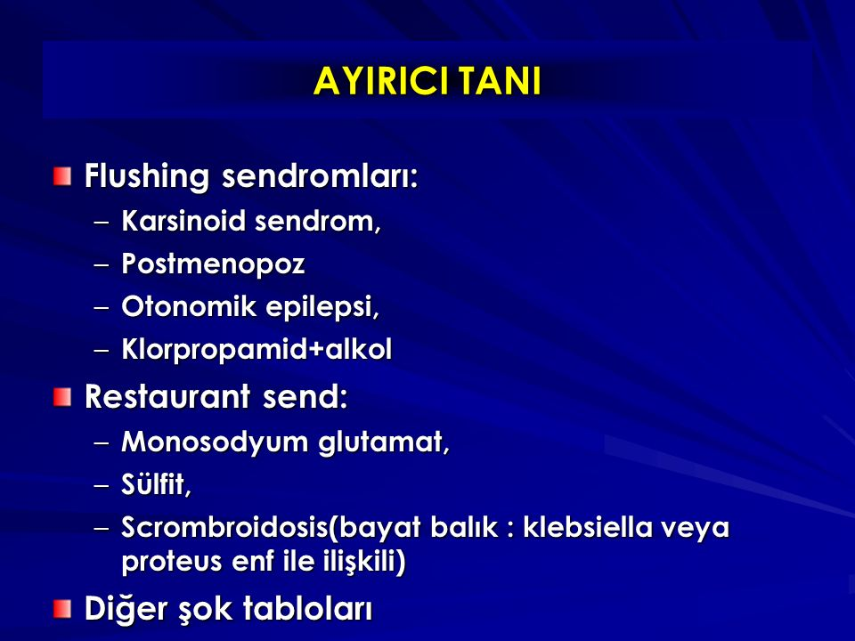 AYIRICI TANI Flushing sendromları: Restaurant send: