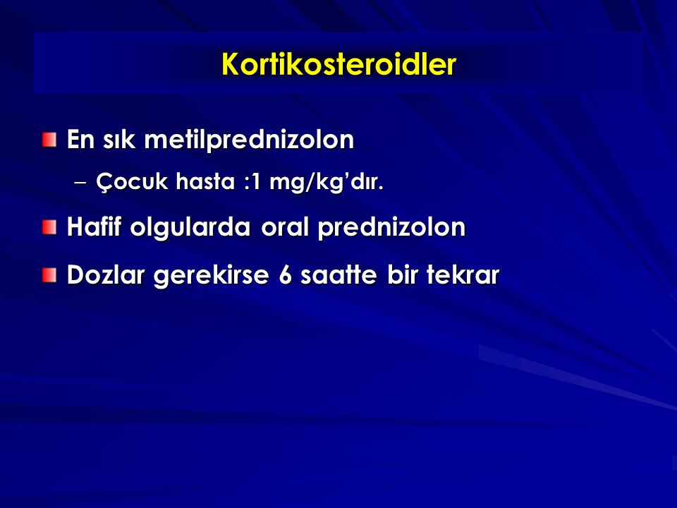 Kortikosteroidler En sık metilprednizolon
