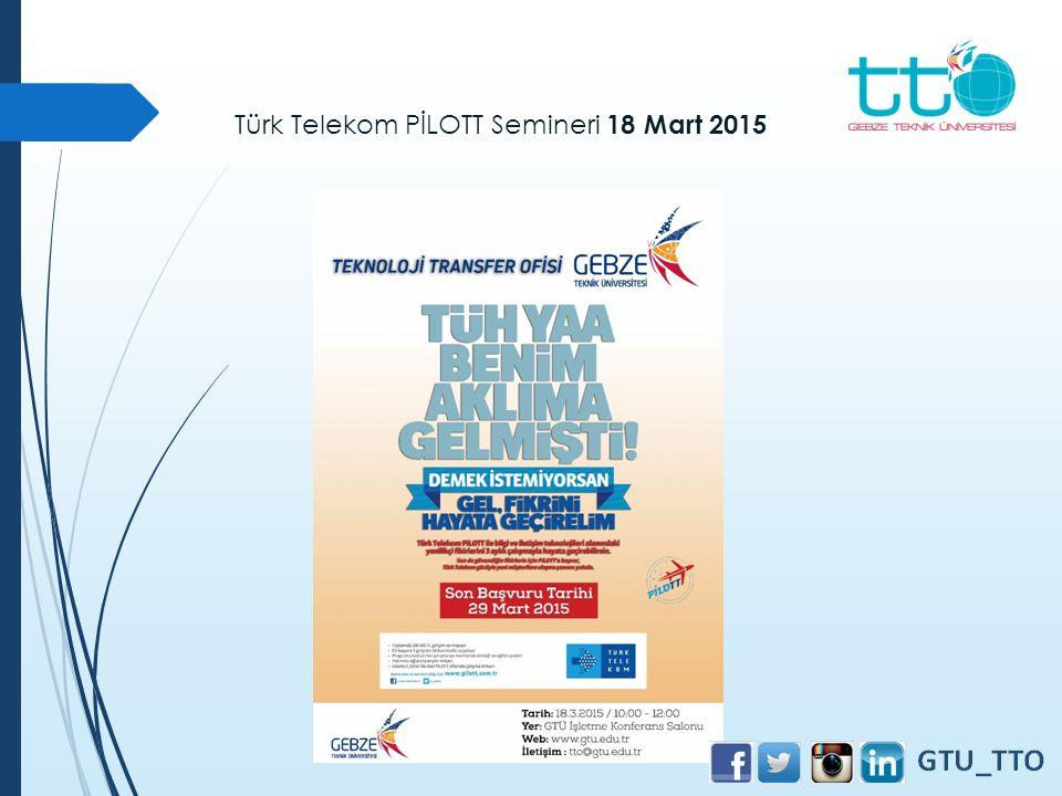 Türk Telekom PİLOTT Semineri 18 Mart 2015