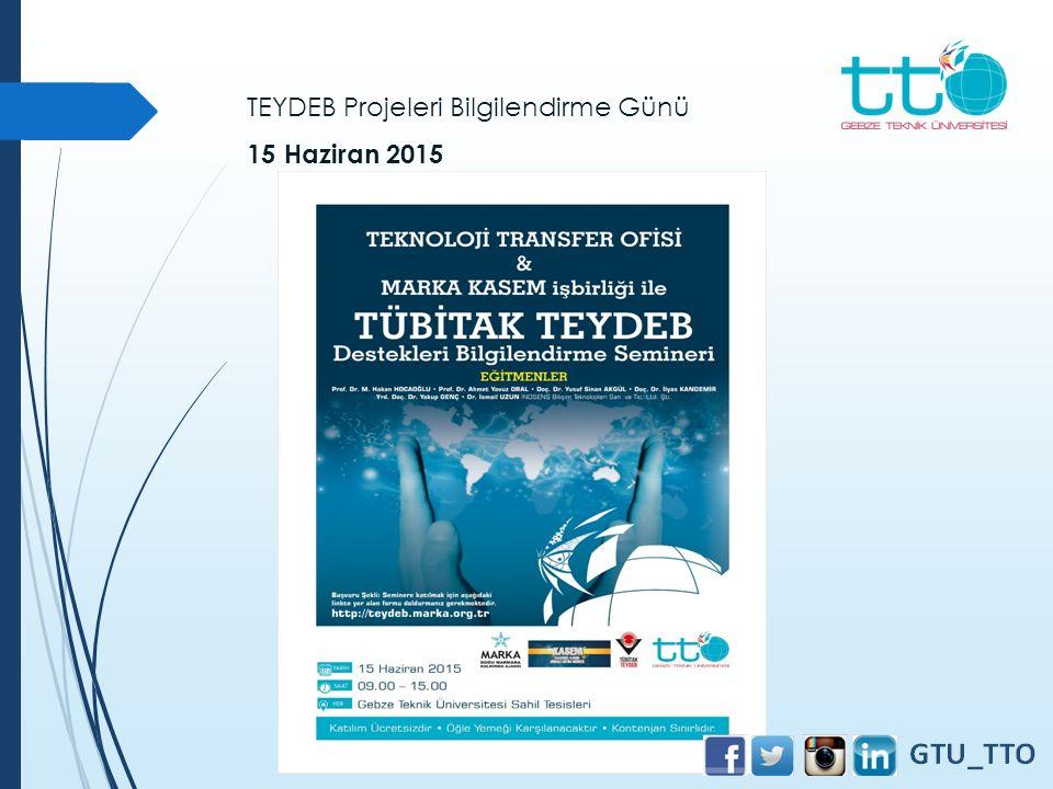 TEYDEB Projeleri Bilgilendirme Günü 15 Haziran 2015