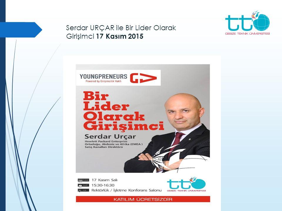 Serdar URÇAR ile Bir Lider Olarak Girişimci 17 Kasım 2015