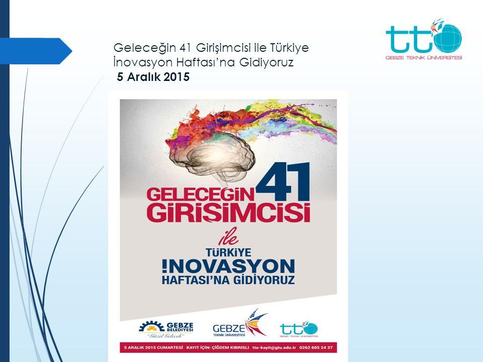 Geleceğin 41 Girişimcisi ile Türkiye İnovasyon Haftası'na Gidiyoruz