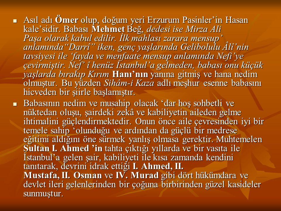 Asıl adı Ömer olup, doğum yeri Erzurum Pasinler'in Hasan kale'sidir