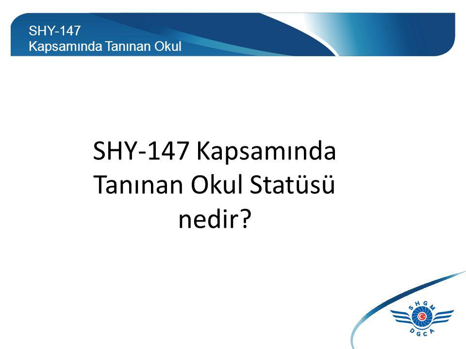 SHY-147 Kapsamında Tanınan Okul Statüsü
