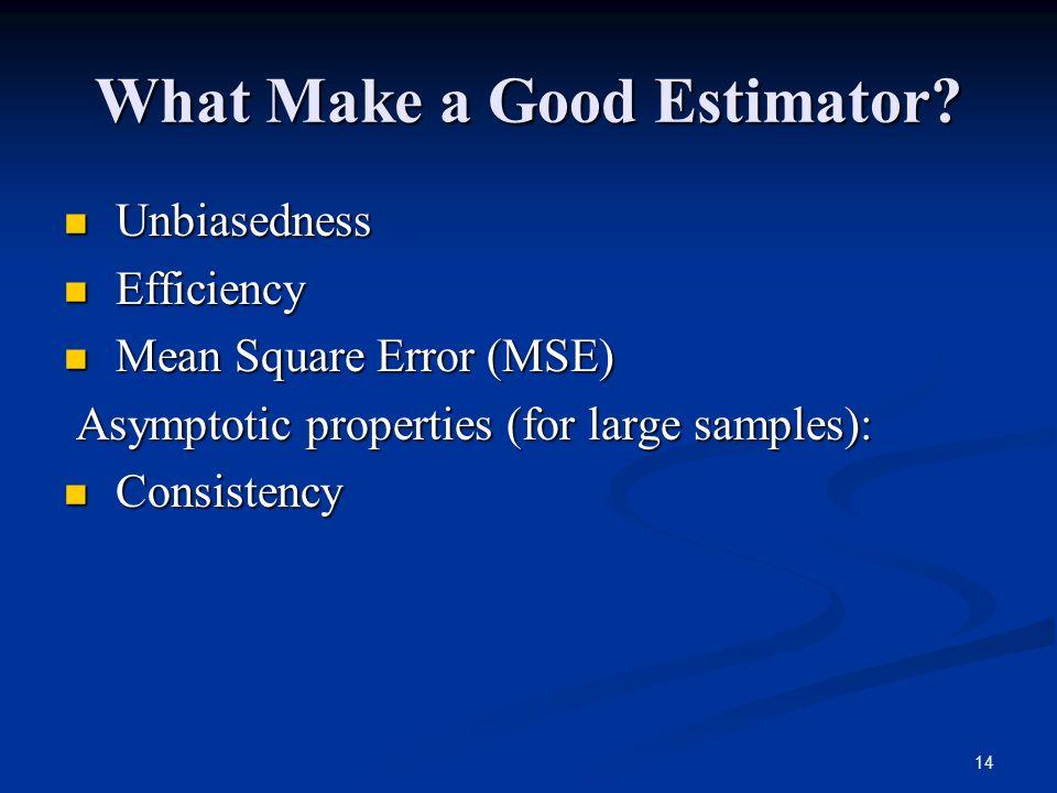 What Make a Good Estimator