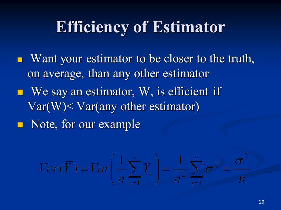 Efficiency of Estimator