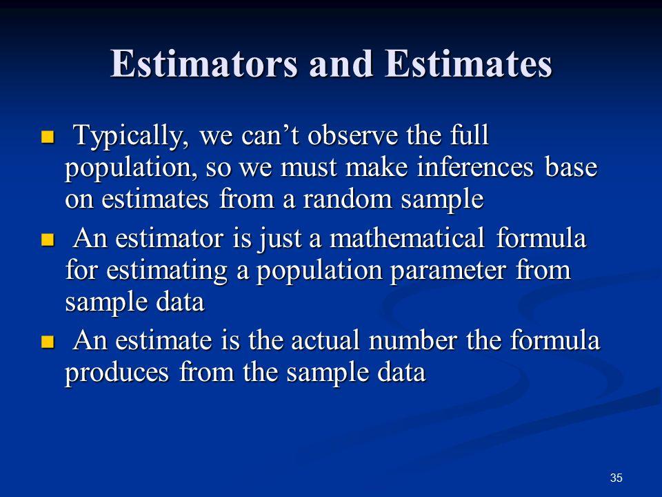 Estimators and Estimates